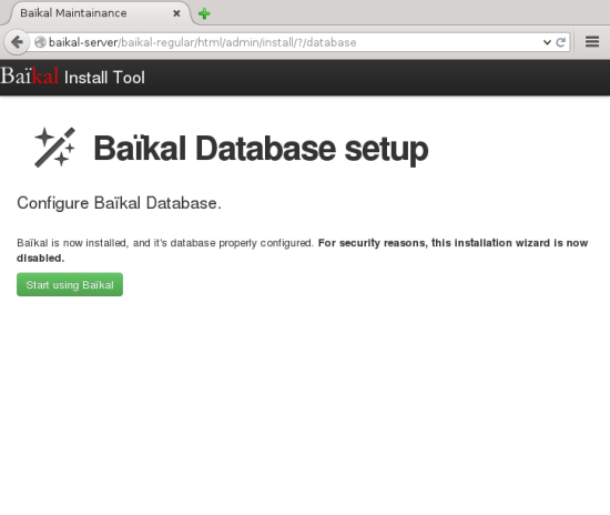 After setting up the database, Baikal is ready to use